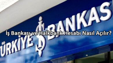 İş Bankası ve Halkbank Hesabı Nasıl Açılır